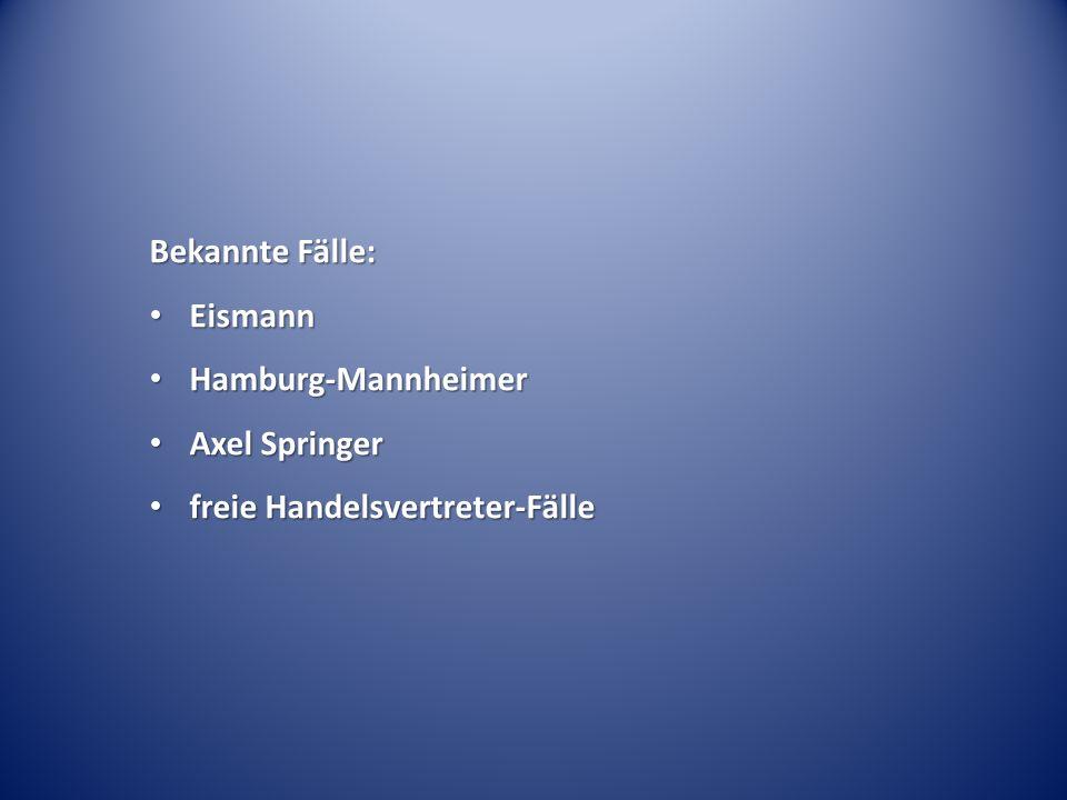 Bekannte Fälle: Eismann Hamburg-Mannheimer Axel Springer freie Handelsvertreter-Fälle