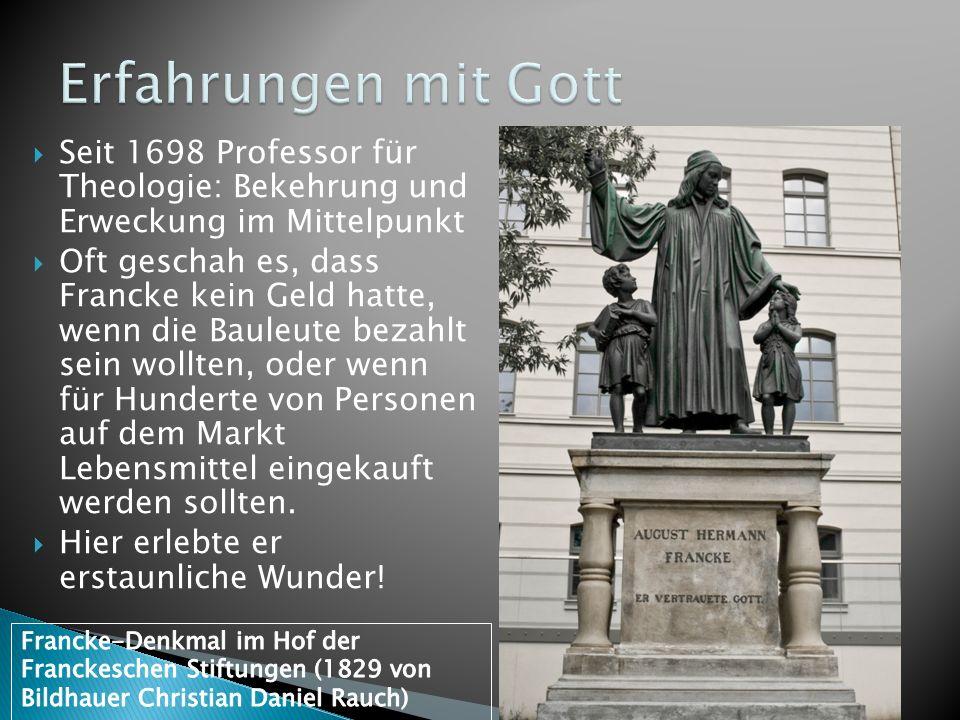 Erfahrungen mit Gott Seit 1698 Professor für Theologie: Bekehrung und Erweckung im Mittelpunkt