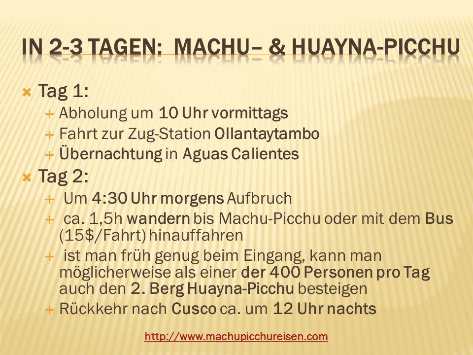 In 2-3 Tagen: Machu– & HUAYNA-PIcchu