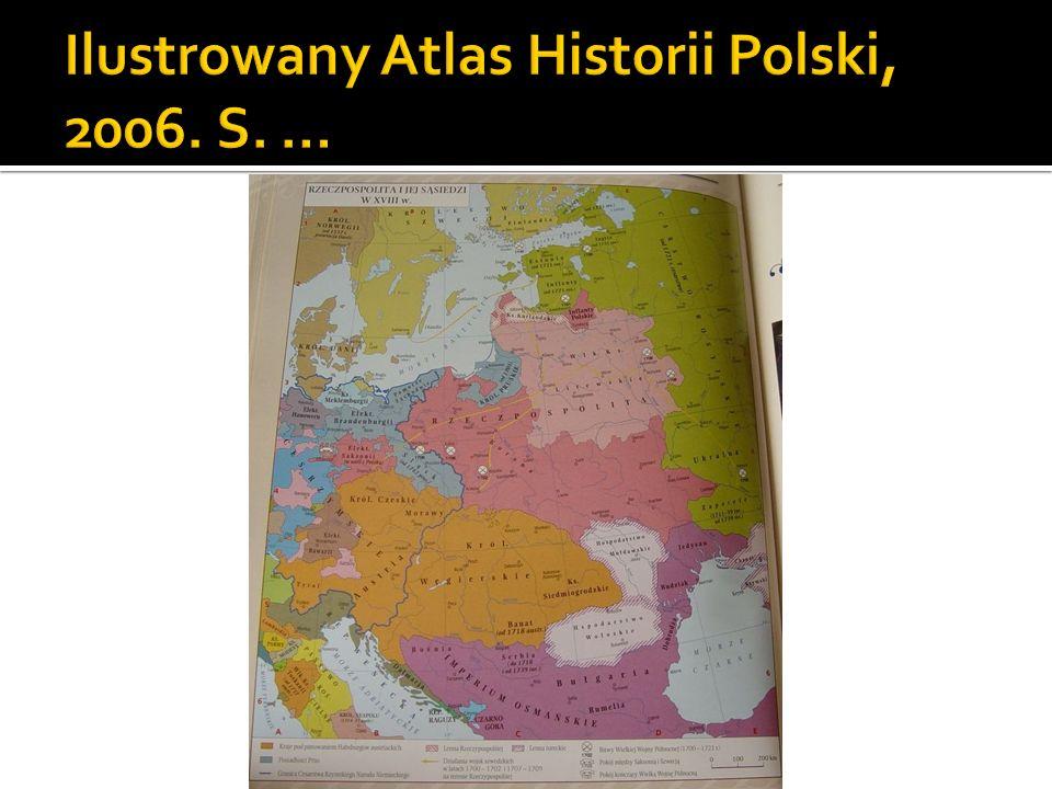 Ilustrowany Atlas Historii Polski, 2006. S. …