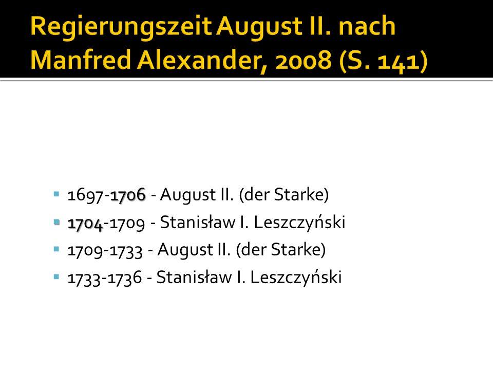 Regierungszeit August II. nach Manfred Alexander, 2008 (S. 141)