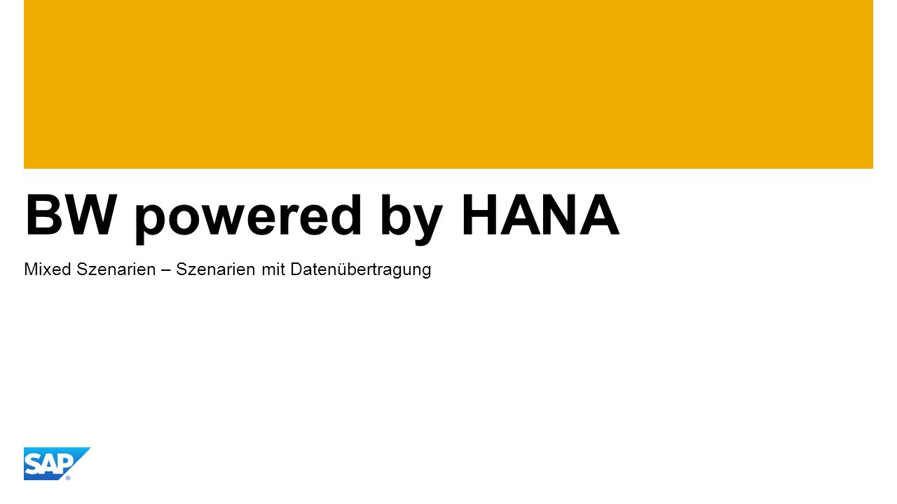 BW powered by HANA Mixed Szenarien – Szenarien mit Datenübertragung