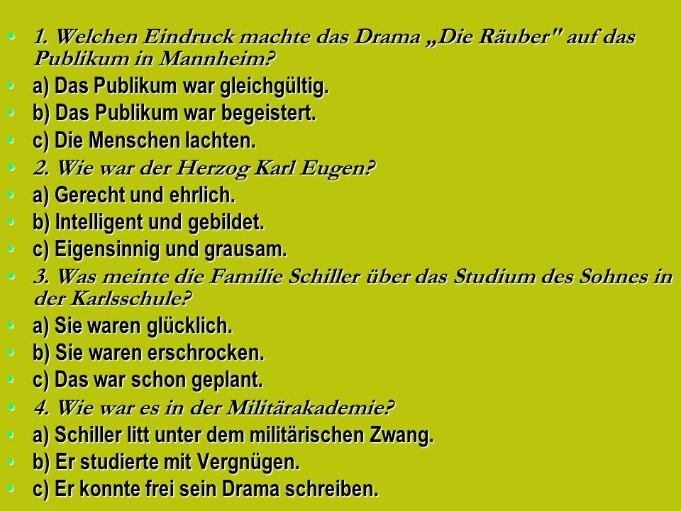 """1. Welchen Eindruck machte das Drama """"Die Räuber auf das Publikum in Mannheim"""