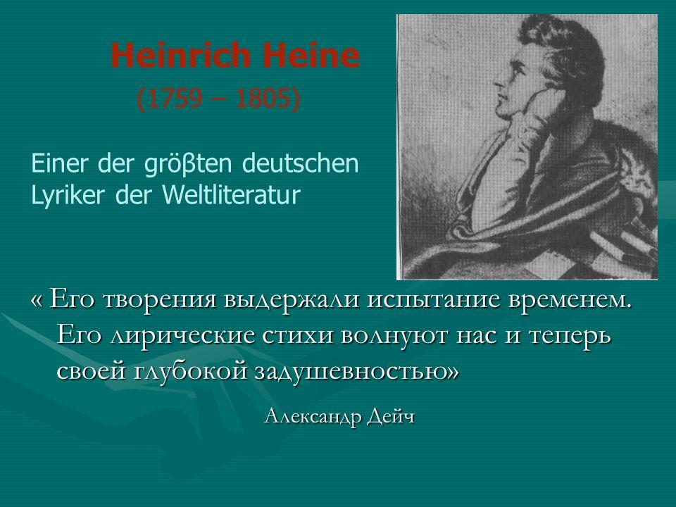 Heinrich Heine (1759 – 1805) Einer der gröβten deutschen Lyriker der Weltliteratur.