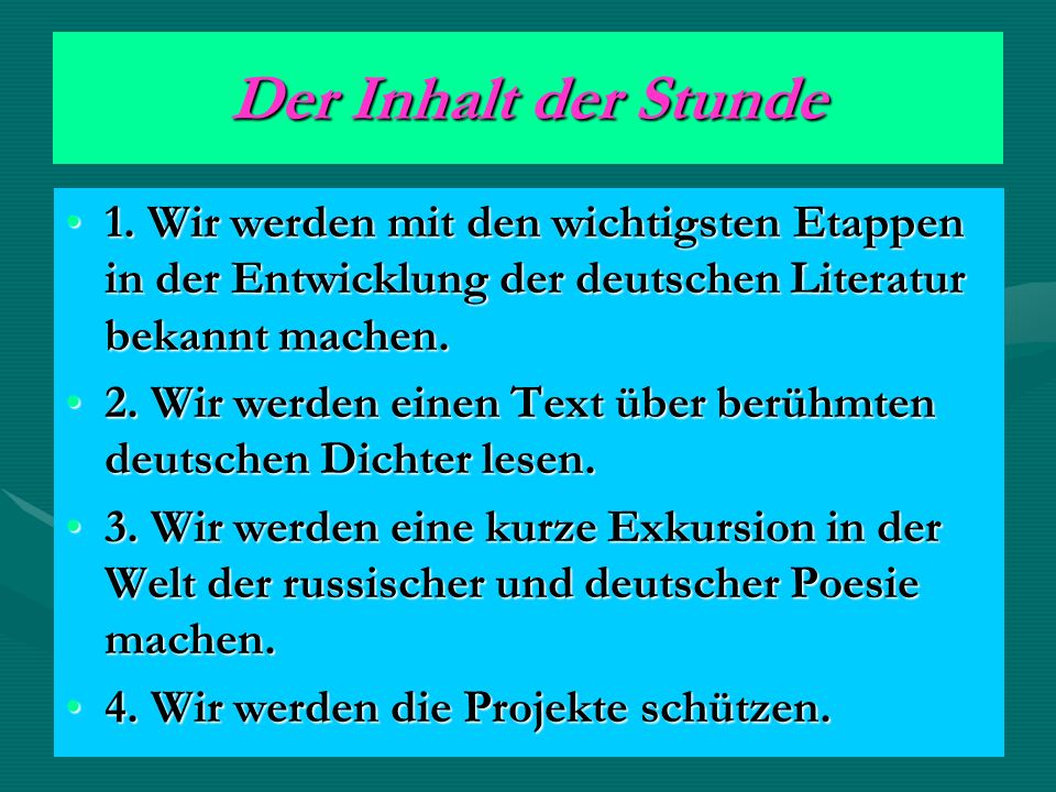 Der Inhalt der Stunde 1. Wir werden mit den wichtigsten Etappen in der Entwicklung der deutschen Literatur bekannt machen.