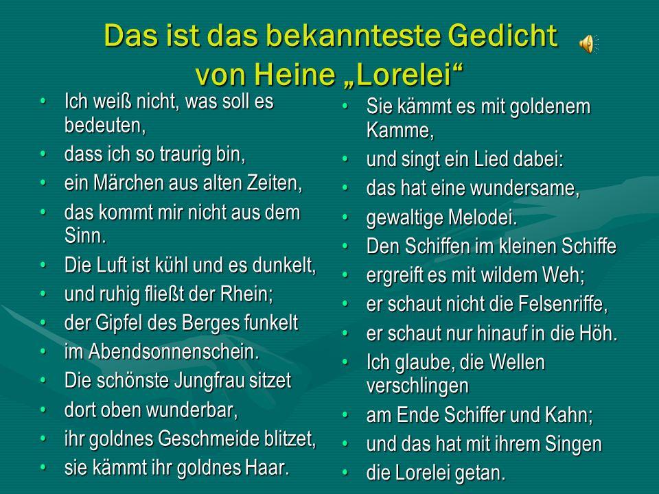"""Das ist das bekannteste Gedicht von Heine """"Lorelei"""