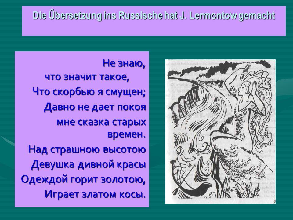 Die Űbersetzung ins Russische hat J. Lermontow gemacht