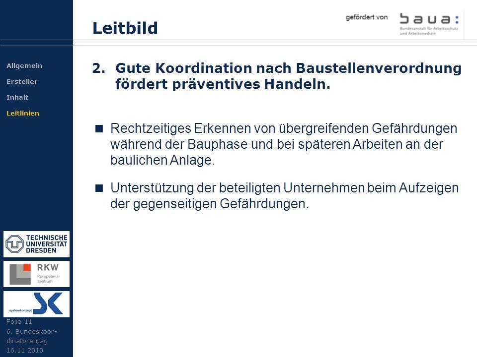 Leitbild Allgemein. Ersteller. Inhalt. Leitlinien. 2. Gute Koordination nach Baustellenverordnung fördert präventives Handeln.