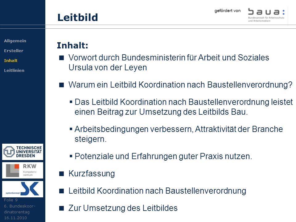 Leitbild Allgemein. Ersteller. Inhalt. Leitlinien. Inhalt: Vorwort durch Bundesministerin für Arbeit und Soziales Ursula von der Leyen.