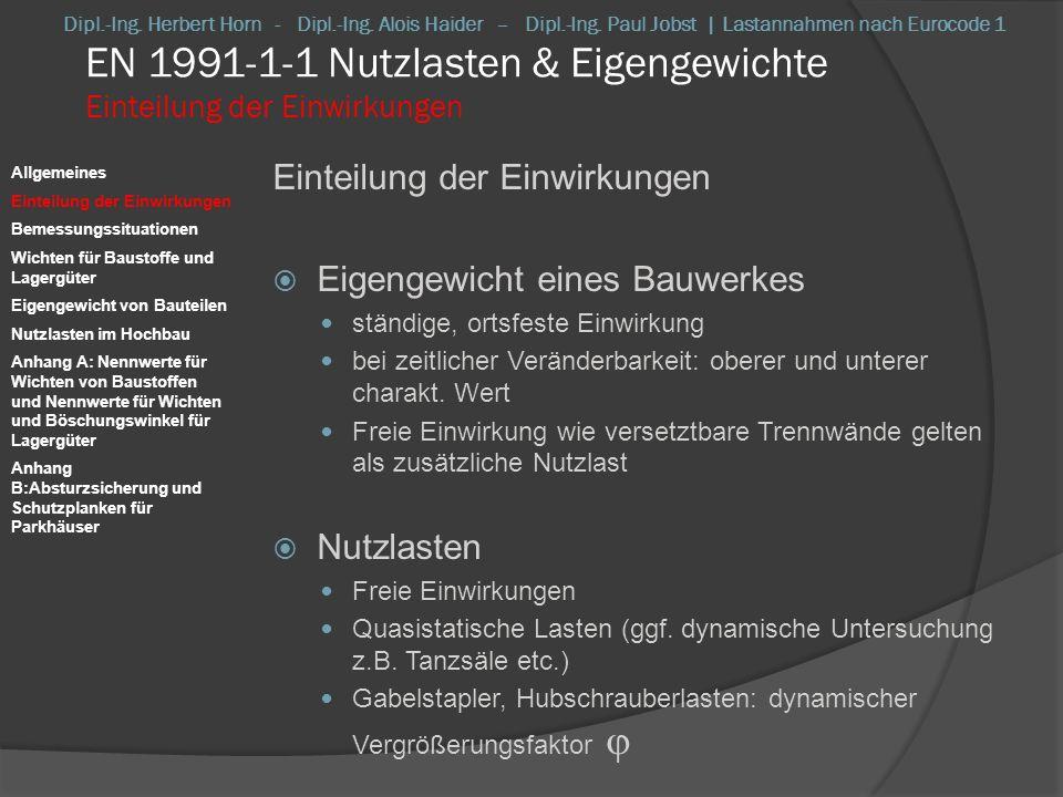EN 1991-1-1 Nutzlasten & Eigengewichte Einteilung der Einwirkungen