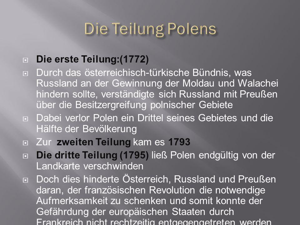 Die Teilung Polens Die erste Teilung:(1772)