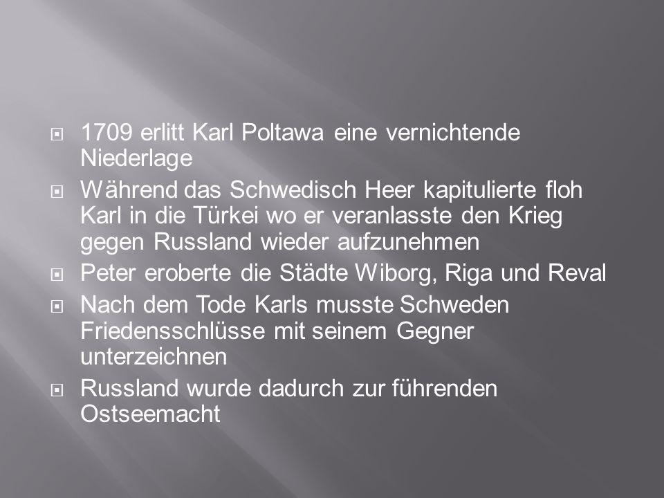 1709 erlitt Karl Poltawa eine vernichtende Niederlage