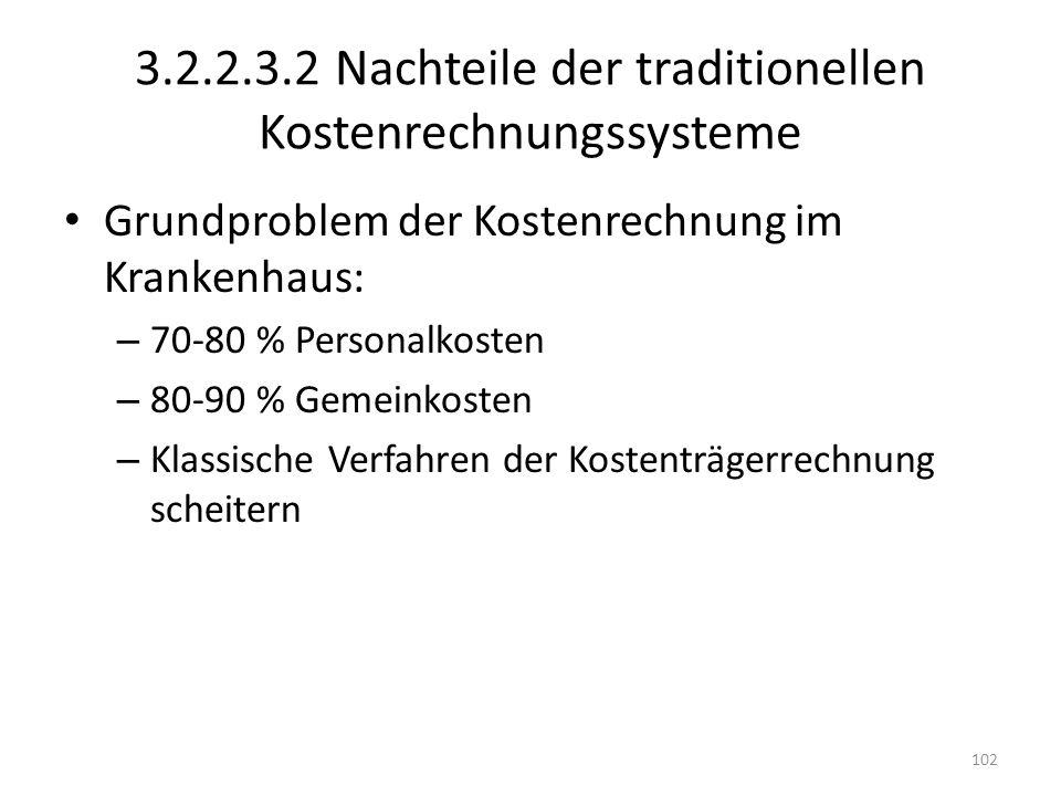 3.2.2.3.2 Nachteile der traditionellen Kostenrechnungssysteme