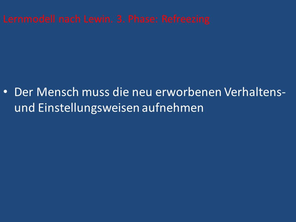 Lernmodell nach Lewin. 3. Phase: Refreezing