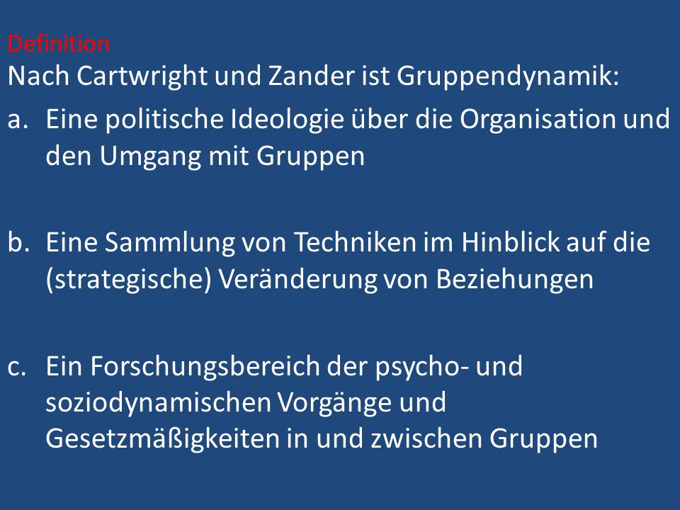Nach Cartwright und Zander ist Gruppendynamik: