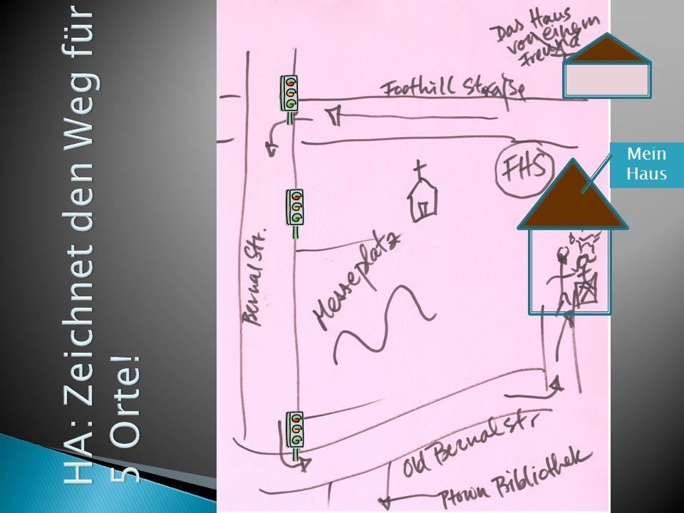 HA: Zeichnet den Weg für 5 Orte!