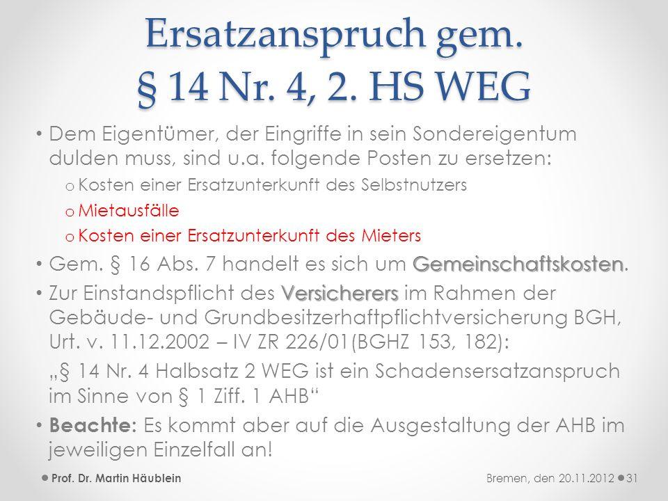 Ersatzanspruch gem. § 14 Nr. 4, 2. HS WEG