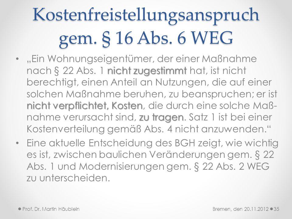 Kostenfreistellungsanspruch gem. § 16 Abs. 6 WEG