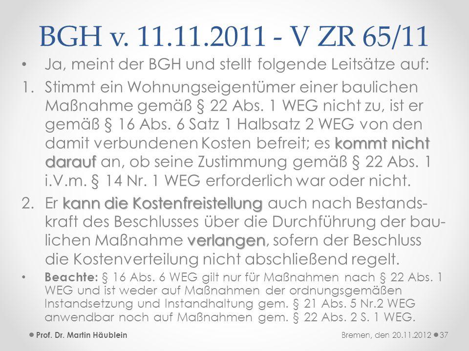 BGH v. 11.11.2011 - V ZR 65/11 Ja, meint der BGH und stellt folgende Leitsätze auf: