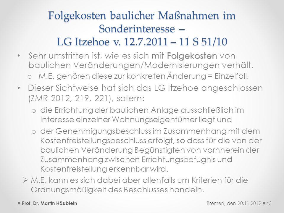Folgekosten baulicher Maßnahmen im Sonderinteresse – LG Itzehoe v. 12