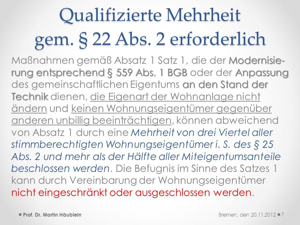 Qualifizierte Mehrheit gem. § 22 Abs. 2 erforderlich