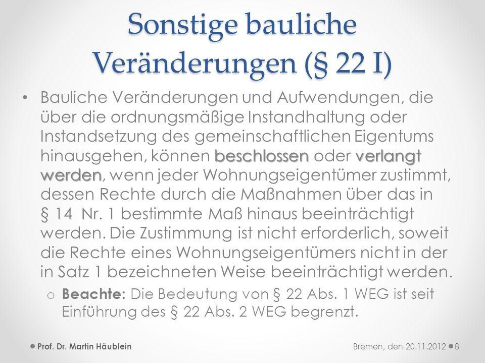 Sonstige bauliche Veränderungen (§ 22 I)