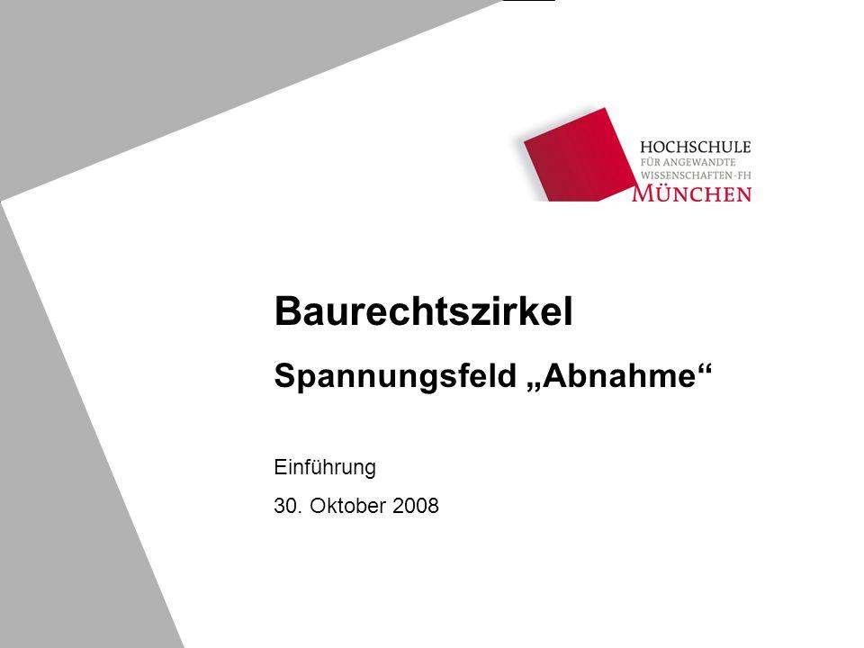 "Baurechtszirkel Spannungsfeld ""Abnahme Einführung 30. Oktober 2008"
