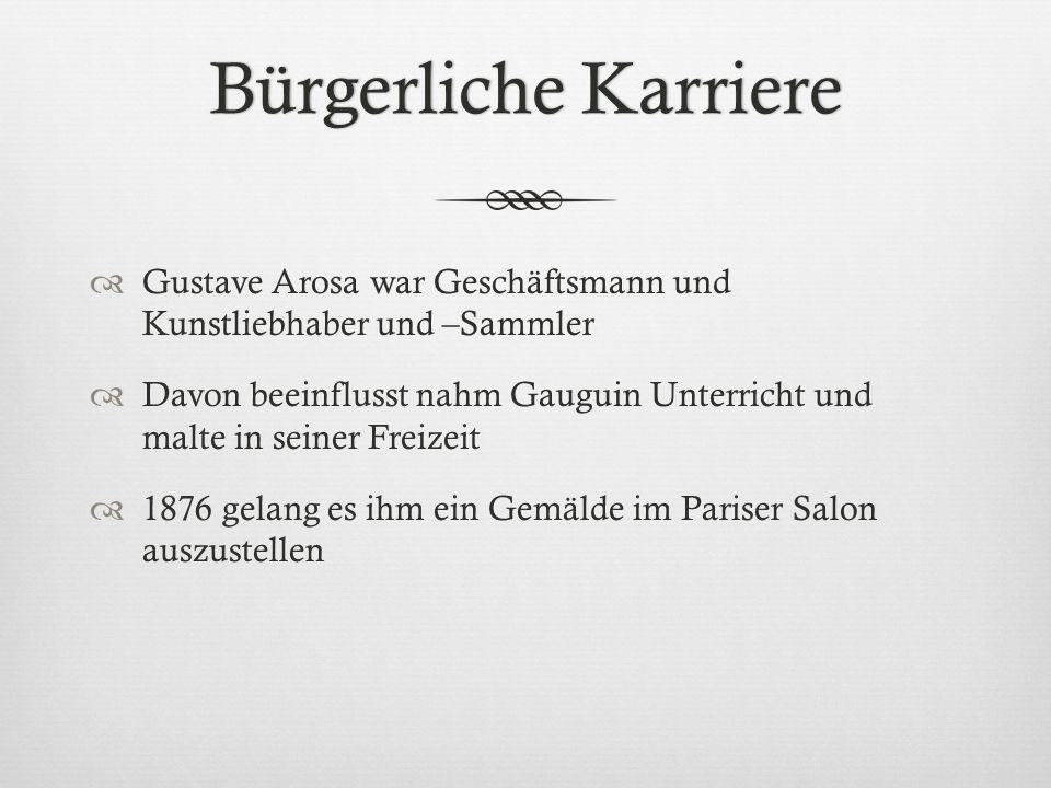 Bürgerliche Karriere Gustave Arosa war Geschäftsmann und Kunstliebhaber und –Sammler.
