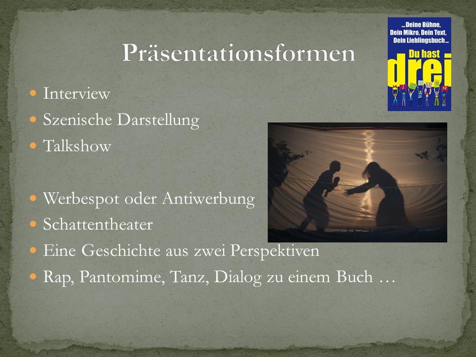 Präsentationsformen Interview Szenische Darstellung Talkshow