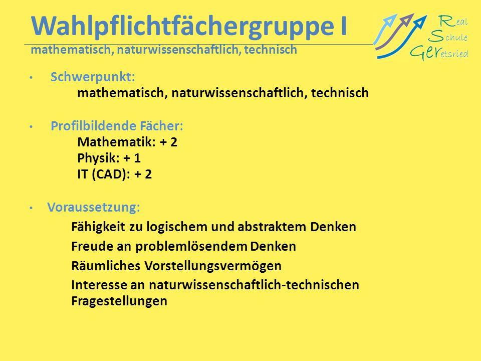 Wahlpflichtfächergruppe I mathematisch, naturwissenschaftlich, technisch