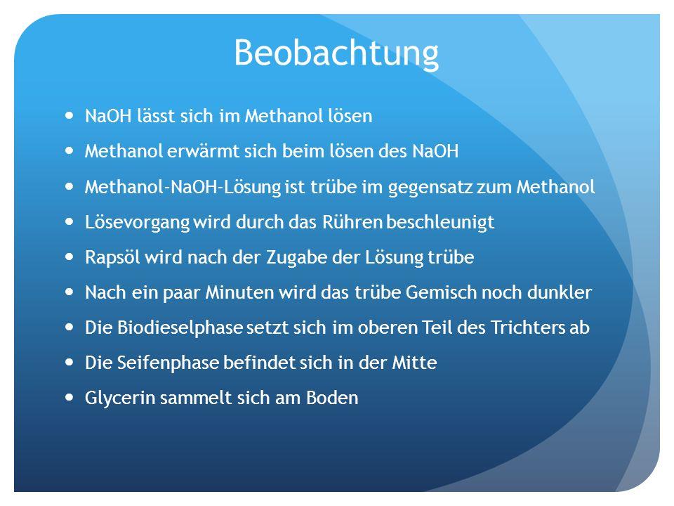 Beobachtung NaOH lässt sich im Methanol lösen
