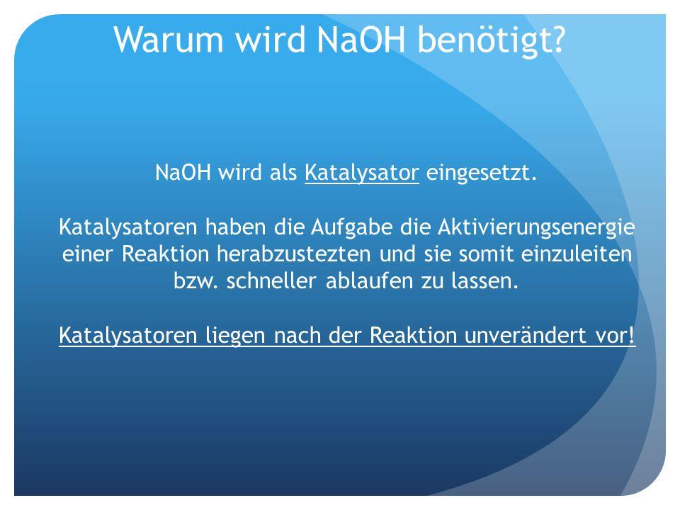 Warum wird NaOH benötigt