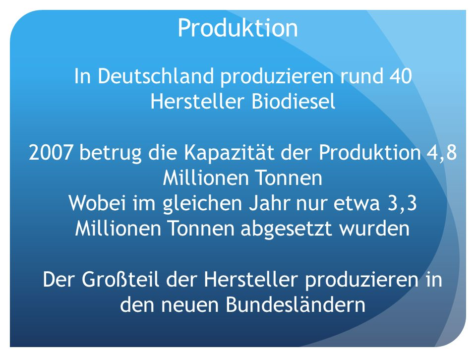 Produktion In Deutschland produzieren rund 40 Hersteller Biodiesel