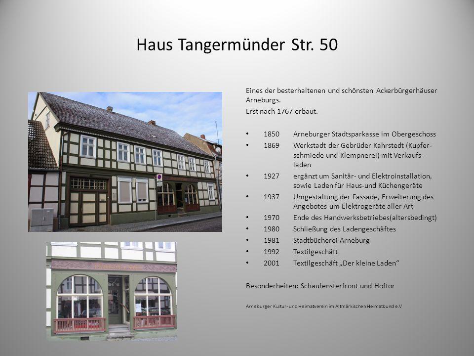 Haus Tangermünder Str. 50 Eines der besterhaltenen und schönsten Ackerbürgerhäuser Arneburgs. Erst nach 1767 erbaut.