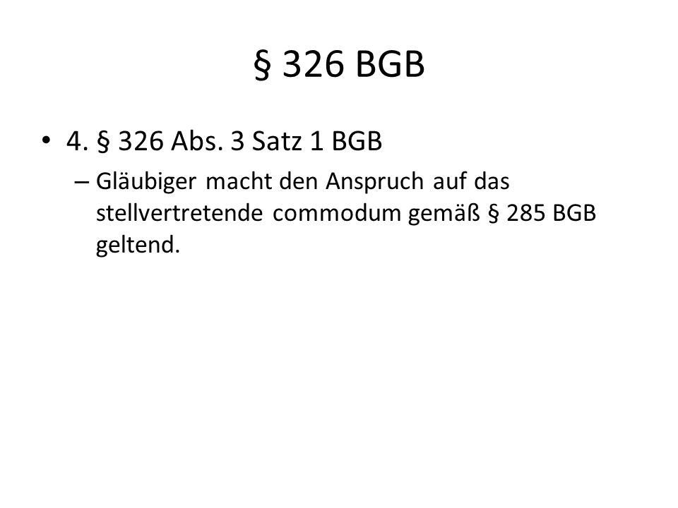 § 326 BGB 4. § 326 Abs. 3 Satz 1 BGB.