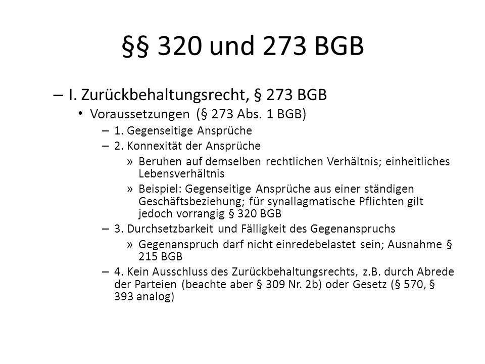 §§ 320 und 273 BGB I. Zurückbehaltungsrecht, § 273 BGB