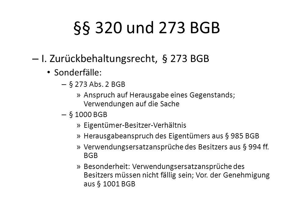 §§ 320 und 273 BGB I. Zurückbehaltungsrecht, § 273 BGB Sonderfälle: