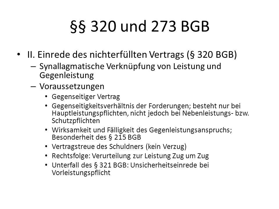 §§ 320 und 273 BGB II. Einrede des nichterfüllten Vertrags (§ 320 BGB)