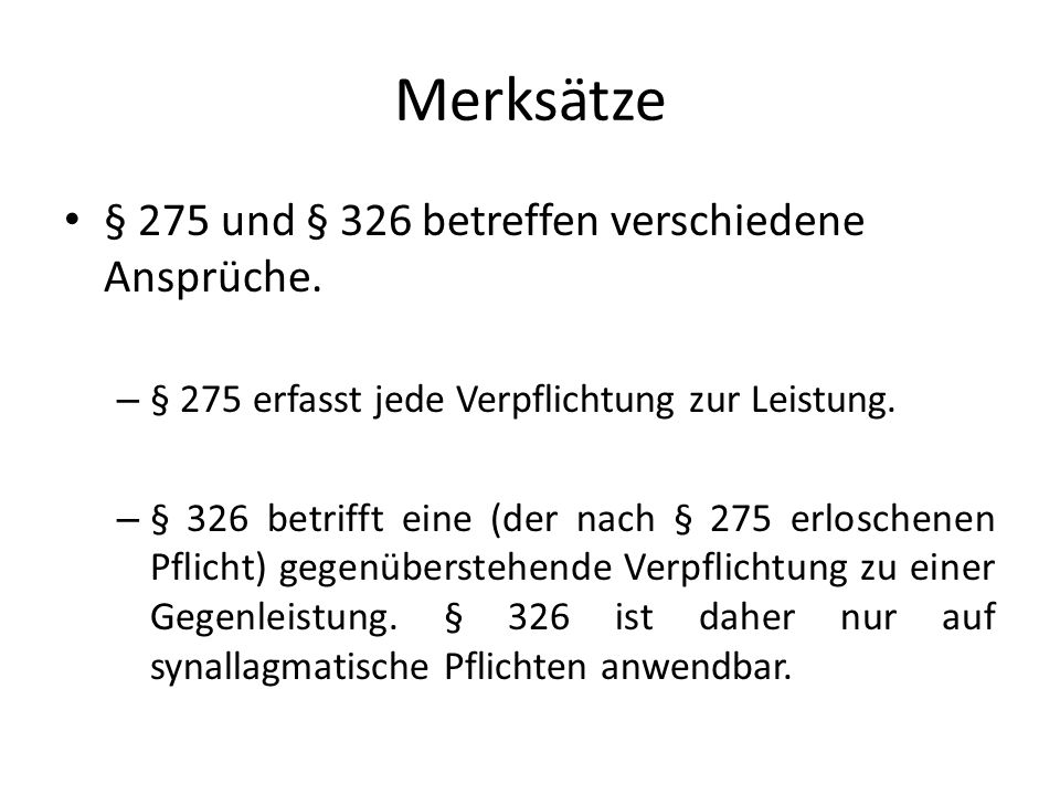 Merksätze § 275 und § 326 betreffen verschiedene Ansprüche.
