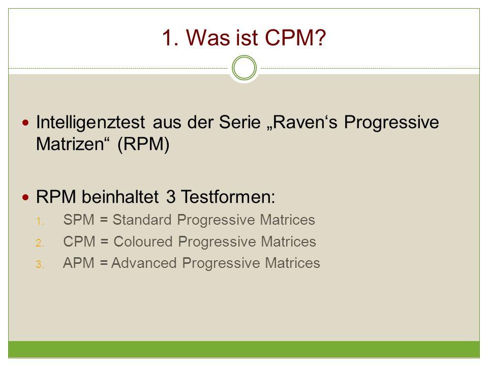 """1. Was ist CPM Intelligenztest aus der Serie """"Raven's Progressive Matrizen (RPM) RPM beinhaltet 3 Testformen:"""