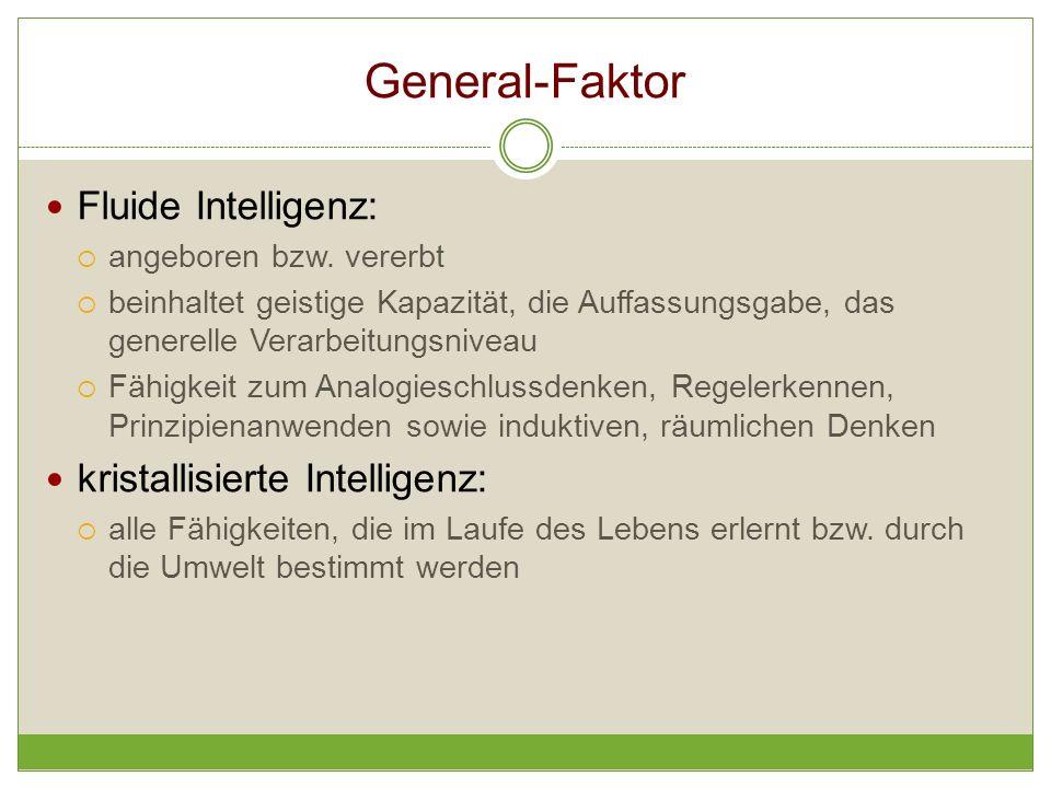 General-Faktor Fluide Intelligenz: kristallisierte Intelligenz: