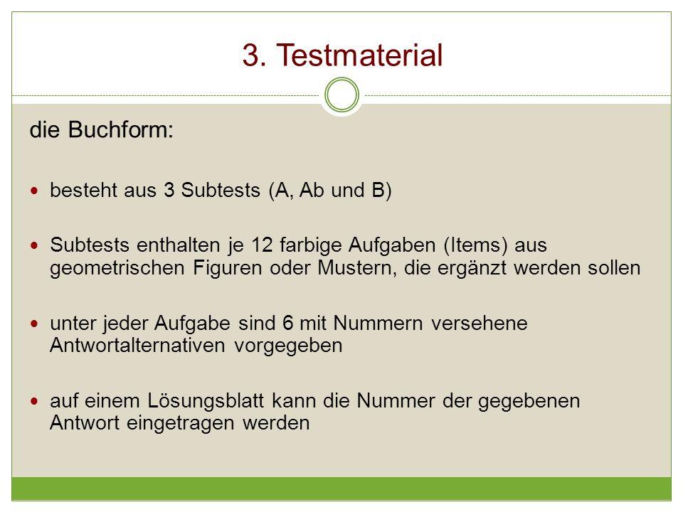 3. Testmaterial die Buchform: besteht aus 3 Subtests (A, Ab und B)