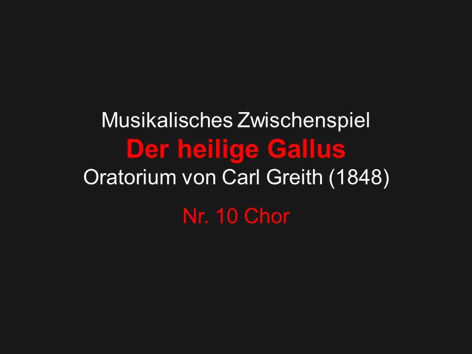 Musikalisches Zwischenspiel Der heilige Gallus Oratorium von Carl Greith (1848)