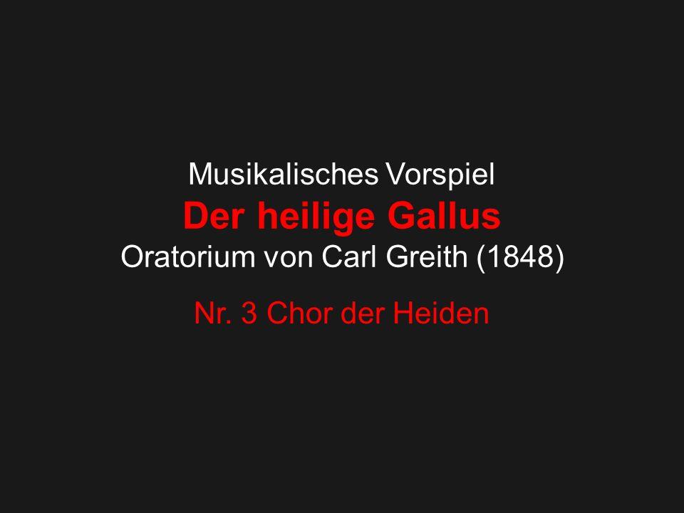 Musikalisches Vorspiel Der heilige Gallus Oratorium von Carl Greith (1848)