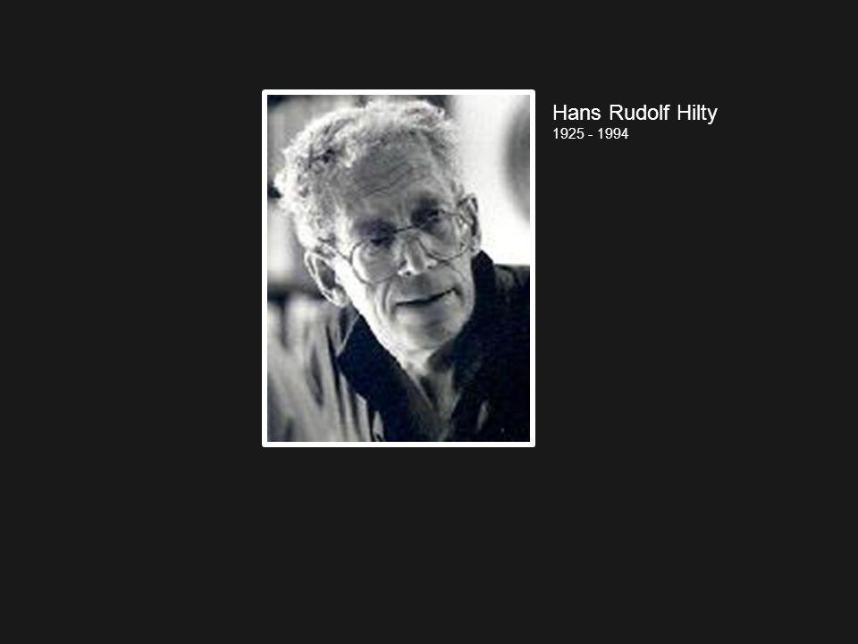 Hans Rudolf Hilty 1925 - 1994