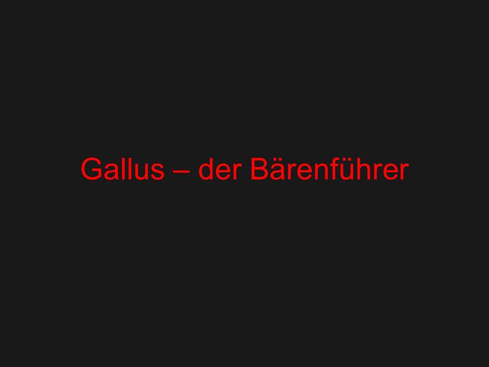 Gallus – der Bärenführer