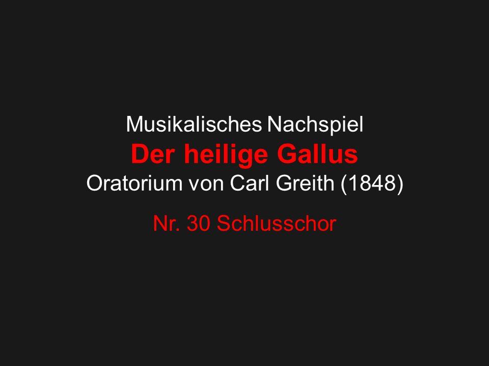 Musikalisches Nachspiel Der heilige Gallus Oratorium von Carl Greith (1848)