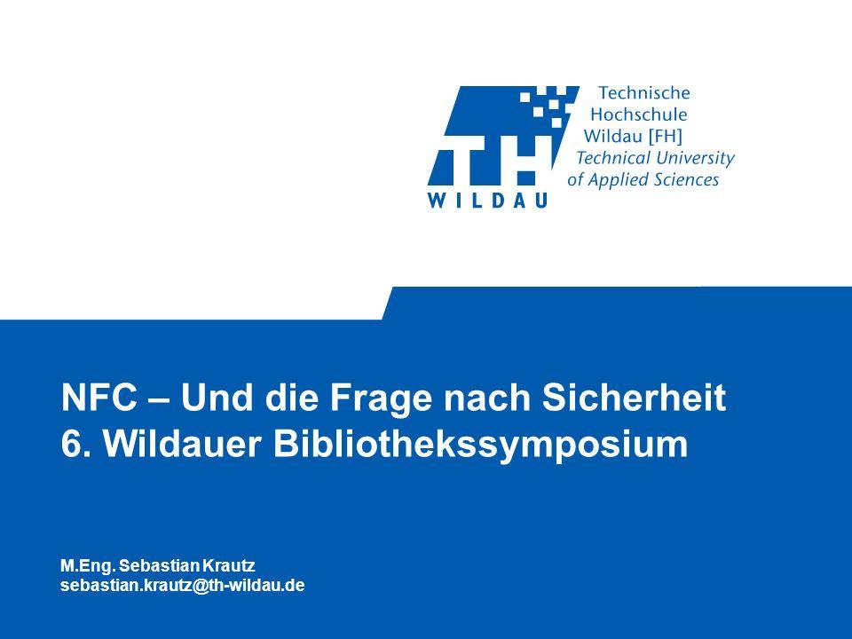 NFC – Und die Frage nach Sicherheit 6. Wildauer Bibliothekssymposium M