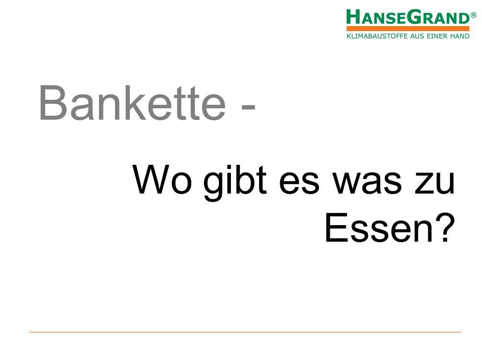 Bankette - Wo gibt es was zu Essen 4