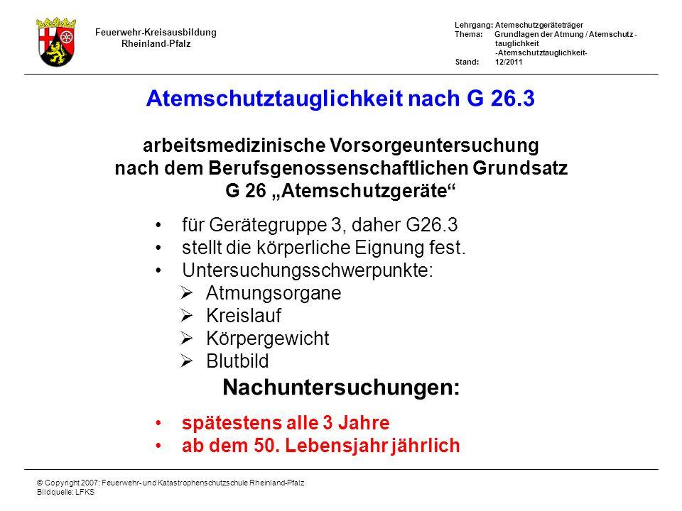 Atemschutztauglichkeit nach G 26.3 Nachuntersuchungen:
